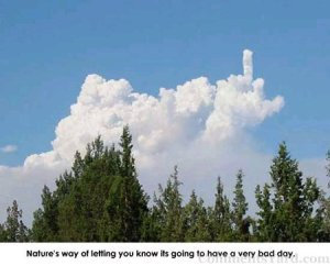 Even nature has a bad day.